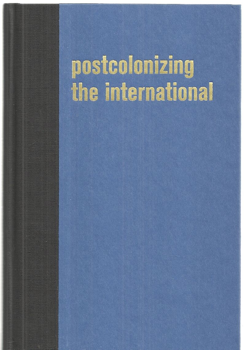 Postcolonizing the International: Working to Change the Way We Are (Writing Past Colonialism)